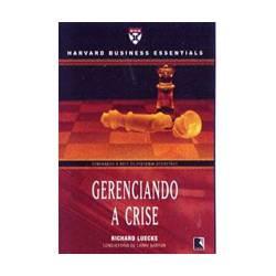 Livro - Gerenciando a Crise - Col. Harvard Business Essentials