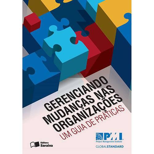 Livro - Gerenciando Mudanças Nas Organizações: um Guia de Práticas