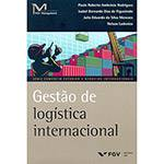 Livro - Gestão de Logística Internacional - Série Comércio Exterior e Negócios Internacionais