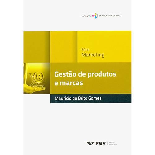 Livro - Gestão de Produtos e Marcas - Série Marketing