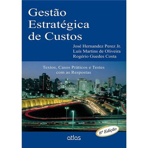 Livro - Gestão Estratégica de Custos: Textos, Casos Práticos e Testes com as Respostas