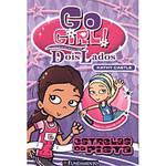 Livro - Go Girl! Toda História Tem Dois Lados - Estrelas da Pista