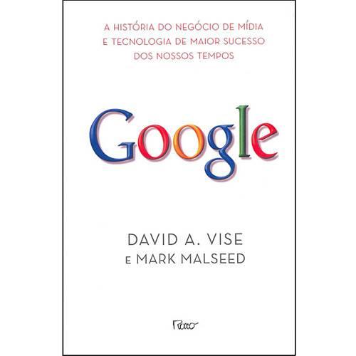 Livro - Google: a História do Negócio de Mídia e Tecnologia de Maior Sucesso dos Nossos Tempos
