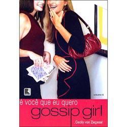 Livro - Gossip Girl - é Você que eu Quero, Vol.6