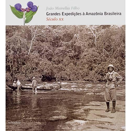 Livro - Grandes Expedições à Amazônia Brasileira: Século XX