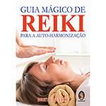 Livro - Guia Mágico de Reiki para a Auto-Harmonização
