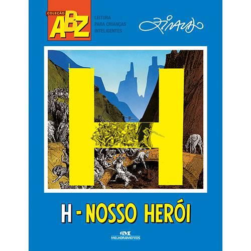 Livro - H - Nosso Herói - Coleção ABZ