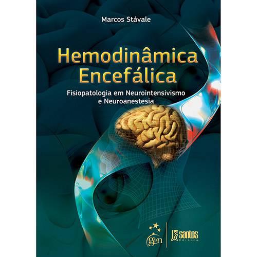 Livro - Hemodinâmica Encefálica: Fisiopatologia em Neurointensivismo e Neuroanestesia