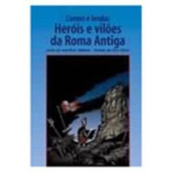 Livro - Heróis e Vilões da Roma Antiga