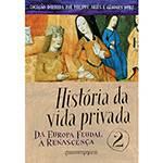 Livro - História da Vida Privada: da Europa Feudal à Renascença