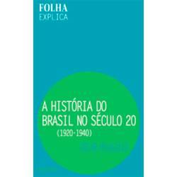 Livro - Historia do Brasil no Seculo Xx - 1920 a 1940