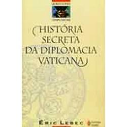Livro - História Secreta da Diplomacia Vaticana