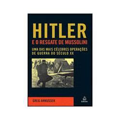 Livro - Hitler e o Resgate de Mussolini