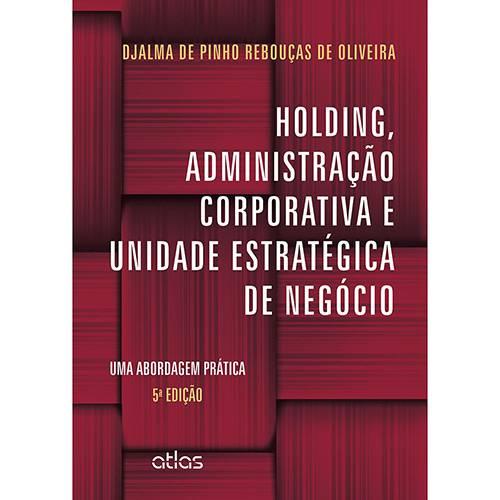 Livro - Holding, Administração Corporativa e Unidade Estratégica de Negócio