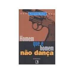 Livro - Homem que e Homem Nao Dança