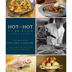 Livro - Hot And Hot Fish Club Cookbook - a Celebration Of Food, Family, And Traditions