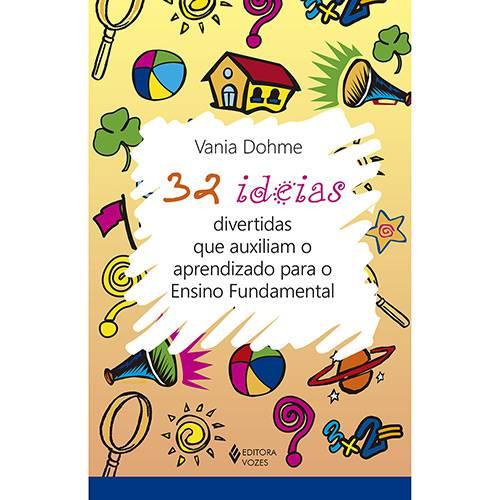 Livro - 32 Ideias Divertidas que Auxiliam o Aprendizado para o Ensino Fundamental