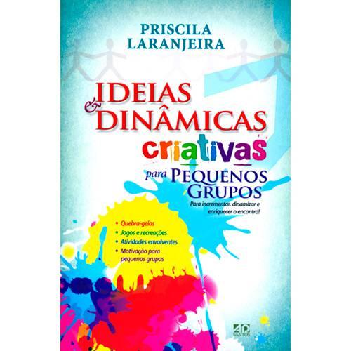 Livro - Ideias e Dinâmicas Criativas para Pequenos Grupos: para Incrementar, Dinamizar e Enriquecer o Encontro!