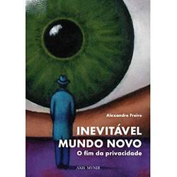 Livro - Inevitável Mundo Novo - o Fim da Privacidade