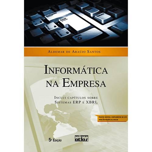 Livro - Informática na Empresa 5ª Edição - Inclui Capítulo Sobre Sistemas ERP e XBRL