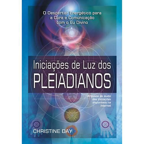 Livro - Iniciações de Luz dos Pleiadianos - o Despertar Energético para a Cura e Comunicação Como o eu Divino