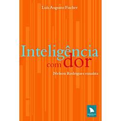 Livro - Inteligência com Dor : Nelson Rodrigues Ensaísta