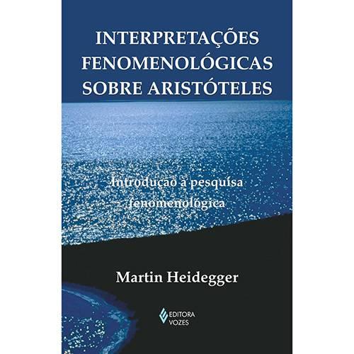 Livro - Interpretações Fenomenológicas Sobre Aristóteles - Introdução à Pesquisa Fenomenológica