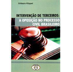 Livro - Intervenção de Terceiros: a Oposição no Processo Civil Brasileiro