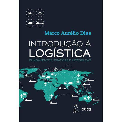 Livro - Introdução à Logística - Fundamentos, Práticas e Integração - Dias