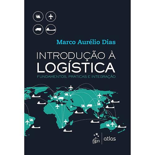 Livro - Introdução à Logística: Fundamentos, Práticas e Integração
