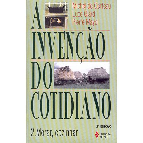 Livro - Invenção do Cotidiano - Morar, Cozinhar - Vol. 2