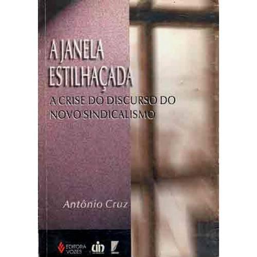 Livro - Janela Estilhaçada, a - a Crise do Discurso do Novo Sindicalismo