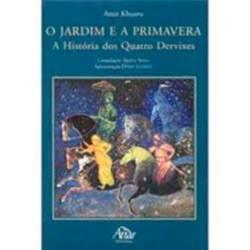 Livro - Jardim e a Primavera, o - a História de Quatro Dervixes