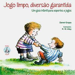 Livro - Jogo Limpo, Diversão Garantida - um Guia Infantil para Esportes e Jogos