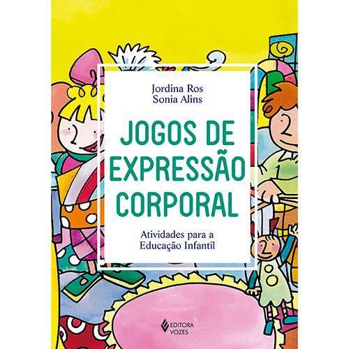 Livro - Jogos de Expressão Corporal - Atividades para a Educação Infantil