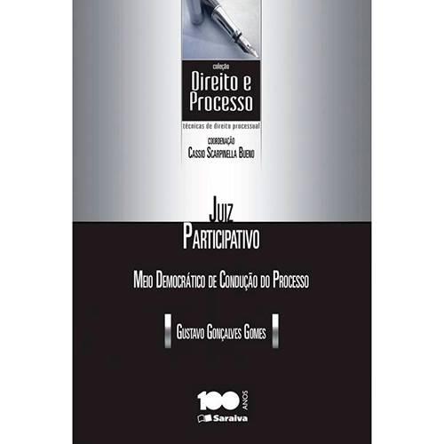 Livro - Juiz Participativo: Meio Democrático de Condução do Processo - Coleção Direito e Processo