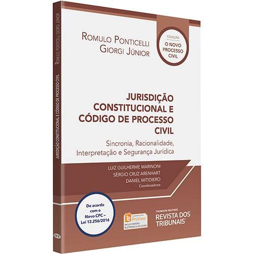 Livro - Jurisdição Constitucional e Código de Processo Civil: Sincronia, Racionalidade, Interpretação e Segurança Jurídica
