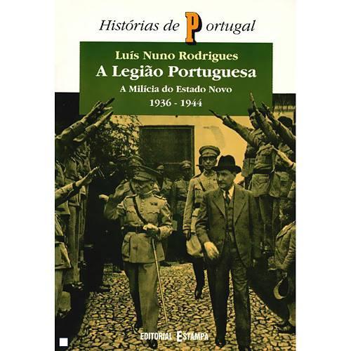 Livro - Legião Portuguesa, a - a Milícia do Estado Novo (1936-1944)