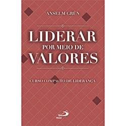 Livro - Liderar por Meio de Valores: Curso Compacto de Liderança