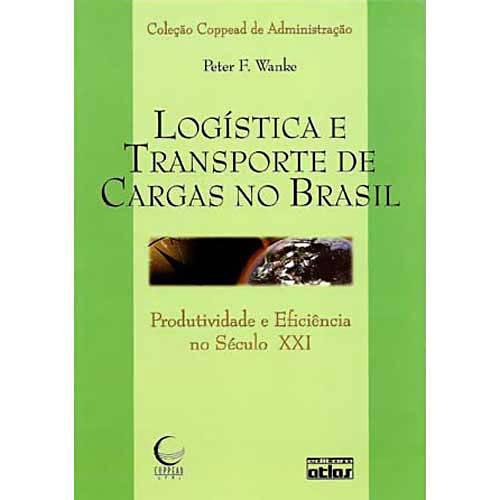 Livro - Logística e Transporte de Cargas no Brasil - Produtividade e Eficiência no Século XXI