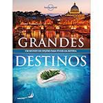 Livro - Lonely Planet: Grandes Destinos
