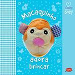 Livro - Macaquinho Adora Brincar - I Love My Baby