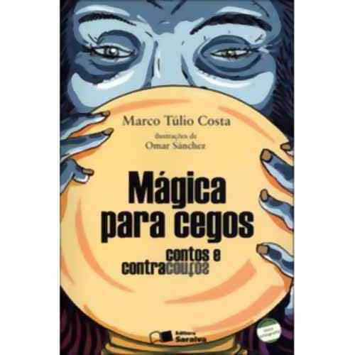 Livro - Mágica para Cegos: Contos e Contracontos