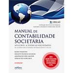 Livro - Manual de Contabilidade Societária: Aplicável a Todas as Sociedades de Acordo com as Normas Internacionais e do CPC