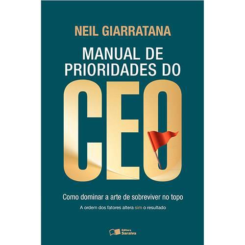Livro - Manual de Prioridades do CEO: Como Dominar a Arte de Sobreviver no Topo