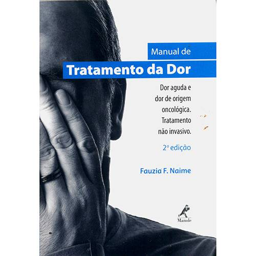 Livro - Manual de Tratamento da Dor: Dor Aguda e Dor de Origem Oncológica. Tratamento não Invasivo