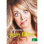 Livro - Marcela Tavares Sem Filtro Edição Autografada