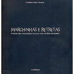 Livro - Marchinhas e Retretas: História das Corporações Musicais Civis de Belo