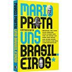 Livro - Mario Prata Entrevista Uns Brasileiros