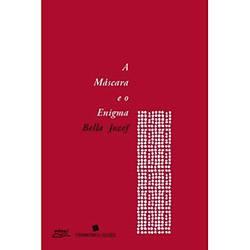 Livro - Máscara e o Enigma, a